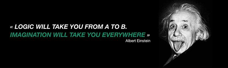 Logic will get you from A to B. Imagination will take you everywhere. La logique vous mènera de A à B. L'imagination vous mènera partout. Albert Eisntein. Coaching Paris Centre. Coach 75013 Paris.