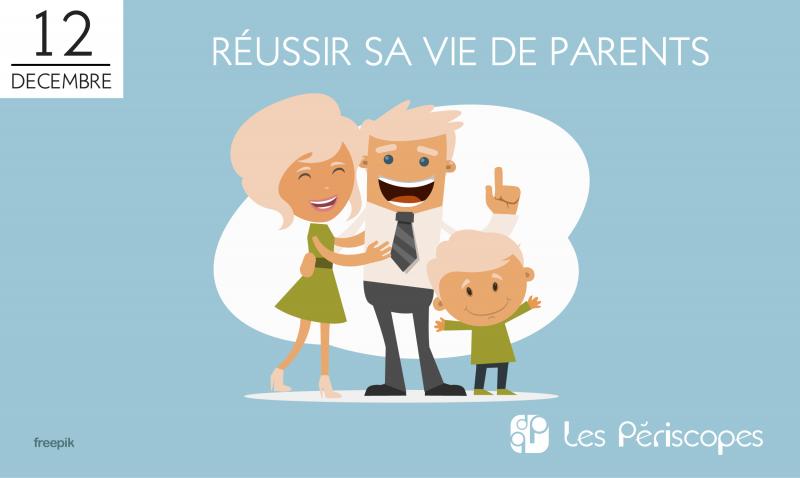 Réussir sa vie de parents
